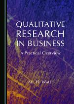 Qualitative Research in Business: A Practical Overview