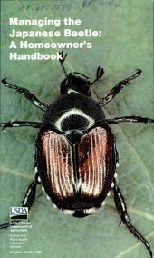 Managing the Japanese beetle: a homeowner's handbook
