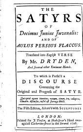 The Satyrs of Decimus Juvenalis: And of Aulus Persius Flaccus