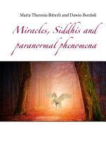 Miracles, Siddhis and paranormal phenomena