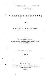 Charles Tyrrell; or, The bitter blood