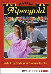 Alpengold - Folge 226: Doch ihren Stolz konnt' keiner brechen