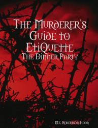 The Murderers Guide To Etiquette The Dinner Party Book PDF