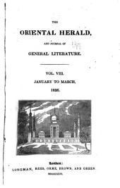 The Oriental Herald and Journal of General Literature: Volume 8