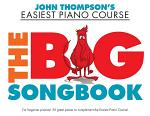 John Thompson's Easiest Piano Course: The Big Songbook