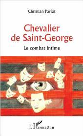 Chevalier de Saint-George: Le combat intime