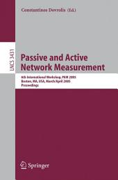 Passive and Active Network Measurement: 6th International Workshop, PAM 2005, Boston, MA, USA, March 31 - April 1, 2005, Proceedings