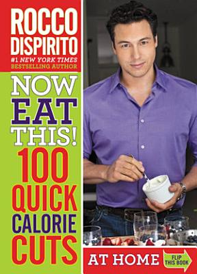 Now Eat This  100 Quick Calorie Cuts at Home   On the Go