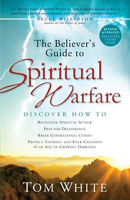 The Believer s Guide to Spiritual Warfare