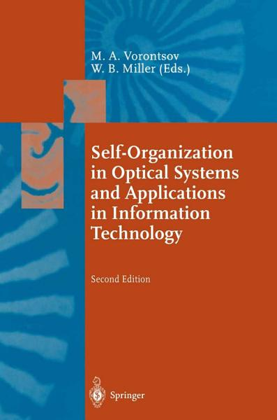 Self Organization in Optical Systems and Applications in Information Technology PDF