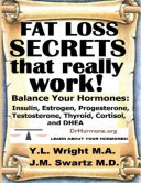 Fat Loss Secrets That Really Work: Balance Your Hormones: Insulin, Estrogen, Progesterone, Testosterone, Thyroid, Cortisol, and DHEA