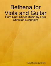 Bethena for Viola and Guitar - Pure Duet Sheet Music By Lars Christian Lundholm