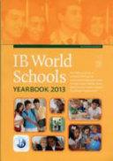 IB World Schools Yearbook 2013