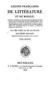 Leçons françaises de littérature et de morale, ou receuil en prose et en vers, des plus beaux morceaux de notre langue dans la littérature des deux derniers siècles: Volume2