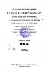 Ecclesiasticae disciplinae lectiones ex Sacro Tridentino Concilio: necnon ex Hispanis synodis et conventionibus