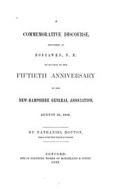 A Commemorative Discourse, Delivered at Boscawen, N.H.: On Occasion of the Fiftieth Anniversary of the New-Hampshire General Association, August 25, 1859