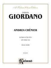 Andrea Ch̩nier - An Opera in Four Acts: Vocal (Opera) Score with Italian Text