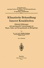Klimatische Behandlung Innerer Krankheiten: Klinische Erfahrungen und experimentelle Untersuchungen zur Physio-, Patho- und Therapoklimatik im Mittelgebirge