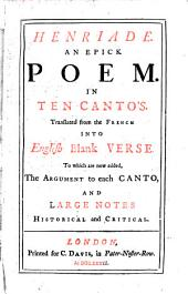 Henriade: An Epick Poem. In Ten Canto's