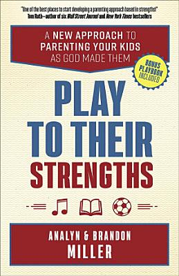 Play to Their Strengths