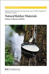 Natural Rubber Materials: Volume 1: Blends and IPNs