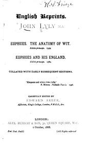 Euphues: The Anatomy of Wit. Editio Princeps. 1579. Euphues and His England. Editio Princeps. 1580. Collated with Early Subsequent Editions, Issue 9