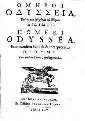 Homeri Odyssea et in eadem Scholia & interpretatio Didymi cum versione latina, geminoque indice
