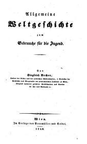 Allgemeine Weltgeschichte zum Gebrauche für die Jugend
