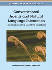 Conversational Agents and Natural Language Interaction: Techniques and Effective Practices: Techniques and Effective Practices
