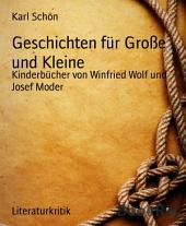 Geschichten für Große und Kleine: Kinderbücher von Winfried Wolf und Josef Moder