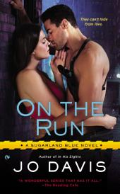 On the Run: A Sugarland Blue Novel