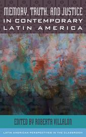 Memory  Truth  and Justice in Contemporary Latin America PDF
