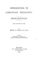 Introduction to Christian Theology: Apologetics, Volumes 1-2