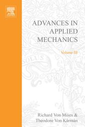 Advances in Applied Mechanics: Volume 3