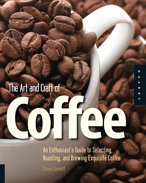 The Art and Craft of Coffee PDF