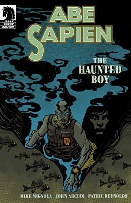 Abe Sapien  The Haunted Boy
