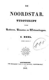De noordstar: tijdschrift voor letteren, kunsten en wetenschappen, Volume 3;Volume 1842