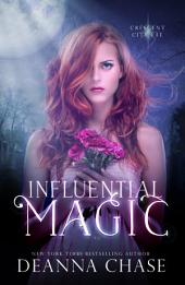 Influential Magic (Crescent City Fae, Book 1)
