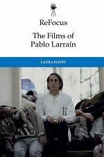 ReFocus: The Films of Pablo Larrain