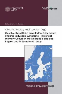 Geschichtspolitik im erweiterten Ostseeraum und ihre aktuellen Symptome PDF