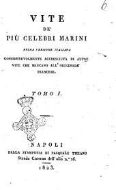 Vite de' piu celebri marini prima versione italiana considerevolmente accresciuta di altre vite che mancano all'originale francese: Tomo 1, Volume 1