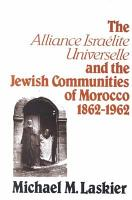 The Alliance Israelite Universelle and the Jewish Communities of Morocco  1862 1962 PDF