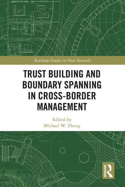 Trust Building and Boundary Spanning in Cross Border Management PDF