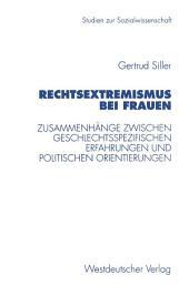 Rechtsextremismus bei Frauen: Zusammenhänge zwischen geschlechtsspezifischen Erfahrungen und politischen Orientierungen