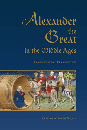 Alexander the Great in the Middle Ages PDF