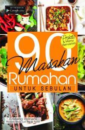 90 Masakan Rumahan Untuk Sebulan: Volume 1