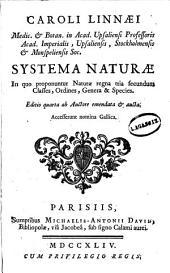 Caroli Linnæi medic. & botan. in acad. Upsaliensi professoris ... Systema naturæ: In quo proponuntur naturæ regna tria secundum classes, ordines, genera & species