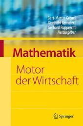 Mathematik - Motor der Wirtschaft: Initiative der Wirtschaft zum Jahr der Mathematik