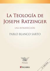 La Teología de Joseph Ratzinger: Una introducción