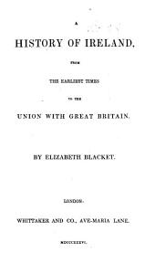 A history of Ireland ... to the Union with Great Britain